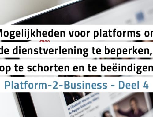 Platform-2-Business – Deel 4 – Mogelijkheden voor platforms om de dienstverlening te beperken, op te schorten en te beëindigen